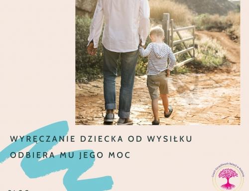 Wyręczanie dziecka odbiera mu jego MOC!